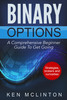 Thumbnail Binary Options: A Comprehensive Beginner Guide To Get Going